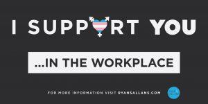 Transgender Workplace Support